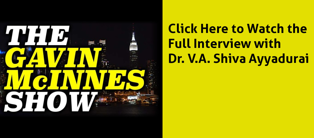 Watch The Interview With Dr. V.A. Shiva Ayyadurai On The Gavin McInnes Show