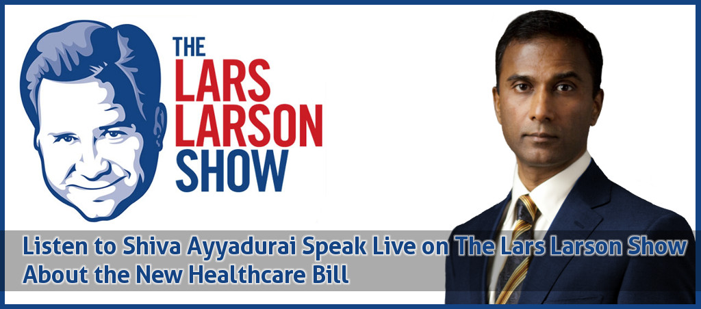 Listen To Shiva Ayyadurai Speak Live On The Lars Larson Show About The New Healthcare Bill