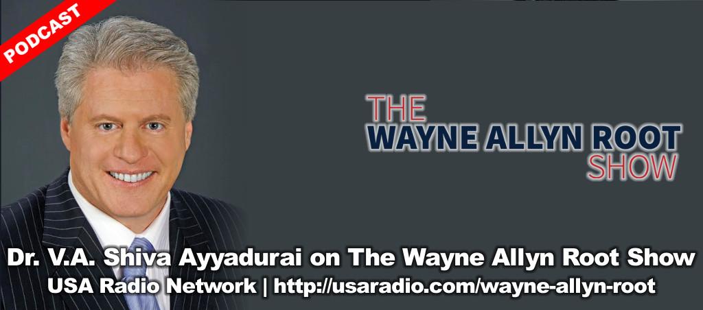 Dr. Shiva Ayyadurai Speaks On The Wayne Allyn Root Show – November 13, 2017