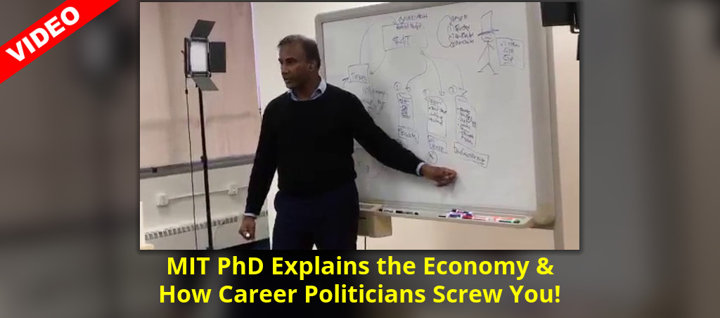 MIT PhD Explains The Economy And How Career Politicians Screw You!