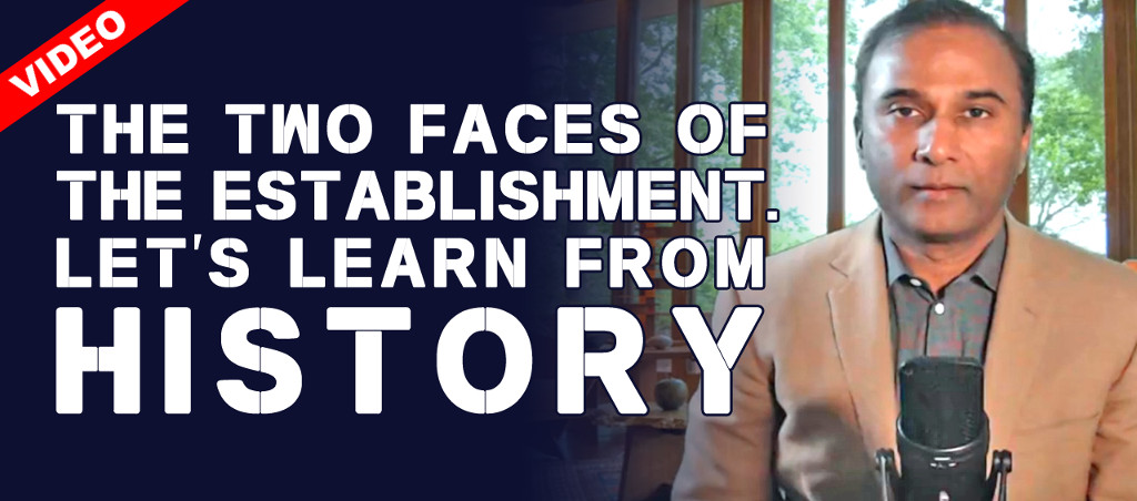 A Lesson From History: The TWO Faces Of The Establishment