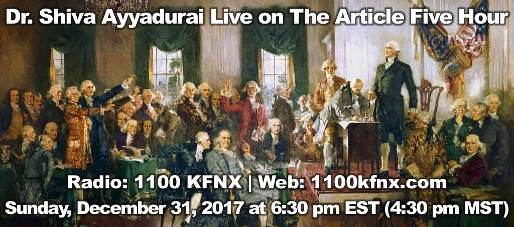 Dr. Shiva Ayyadurai Live On The Article Five Hour – December 31, 2017