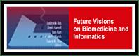 Future visions Biomedicine Infomatics