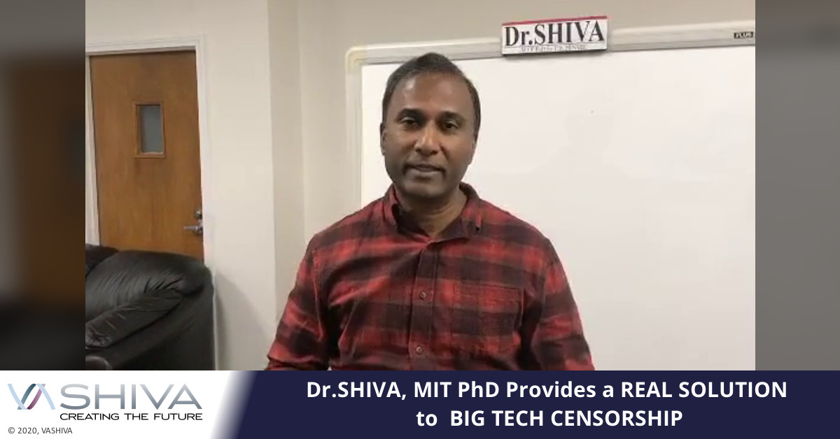 Dr.SHIVA, MIT PhD Provides A REAL SOLUTION To BIG TECH CENSORSHIP