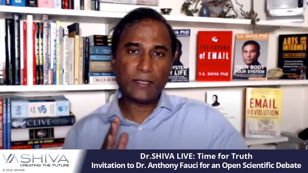 Dr.SHIVA LIVE: Time For Truth. Invitation To Dr. Anthony Fauci For An Open Scientific Debate.