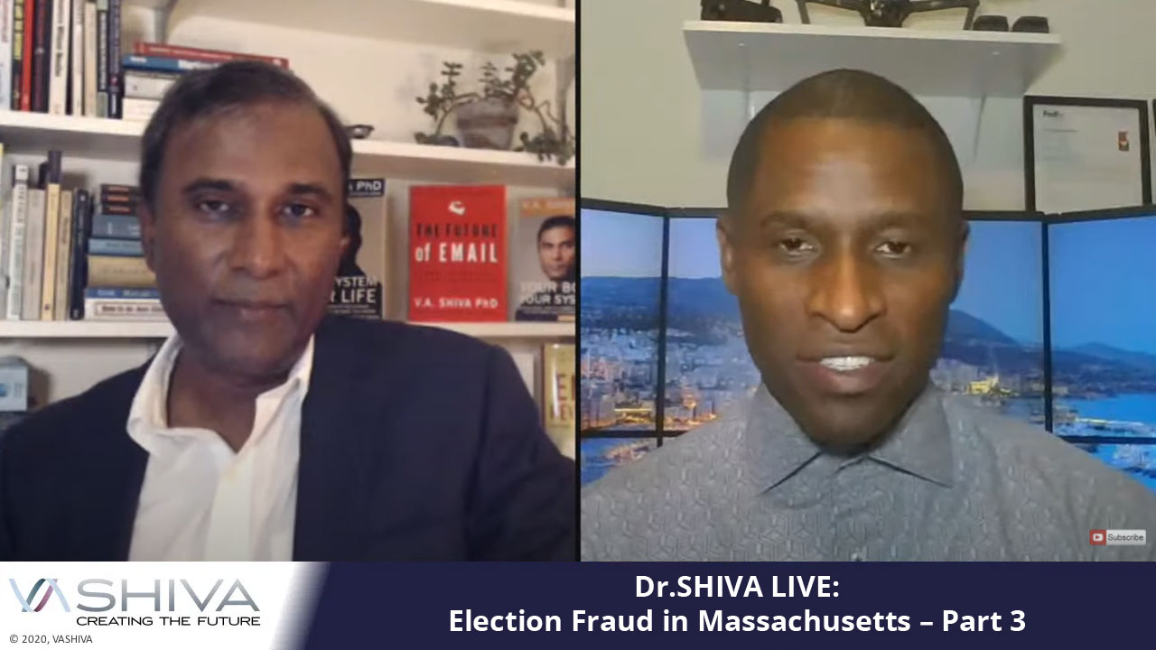 Dr.SHIVA LIVE: Election Fraud In Massachusetts – Part 3