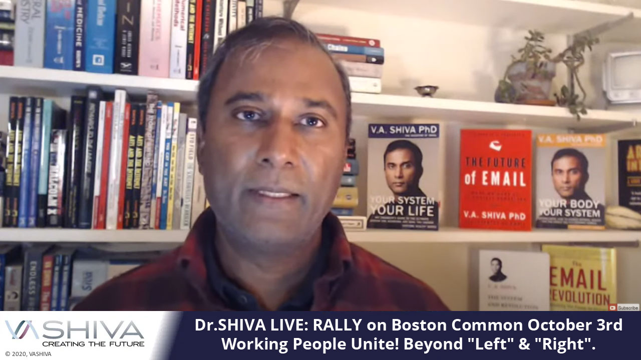 """Dr.SHIVA LIVE: RALLY On Boston Common October 3rd. Working People Unite! Beyond """"Left"""" & """"Right""""."""
