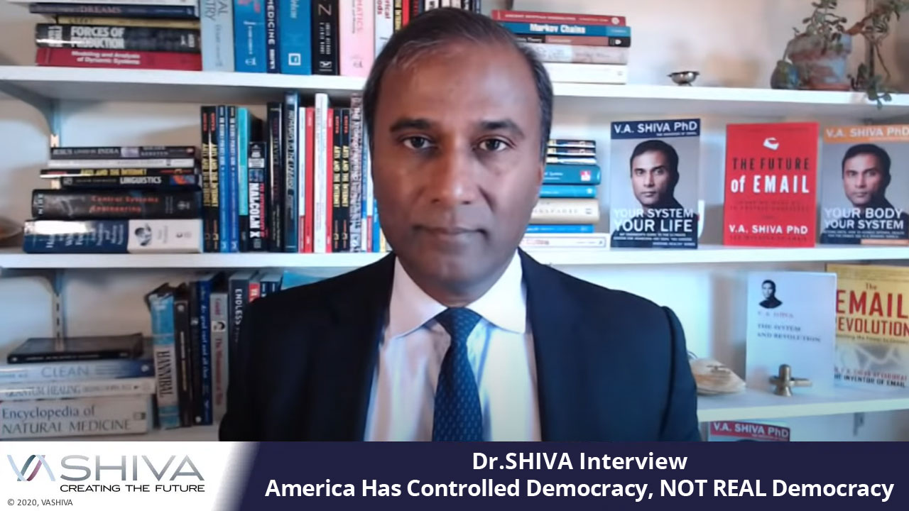 Dr.SHIVA INTERVIEW: America Has Controlled Democracy, NOT REAL Democracy