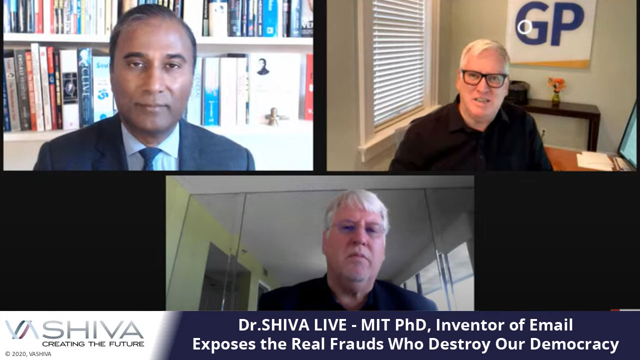 Dr.SHIVA LIVE: MIT PhD, Inventor Of Email, Exposes The Real Frauds Who Destroy Our Democracy