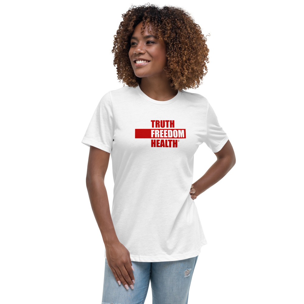 Truth Freedom Health Women's Relaxed T-Shirt