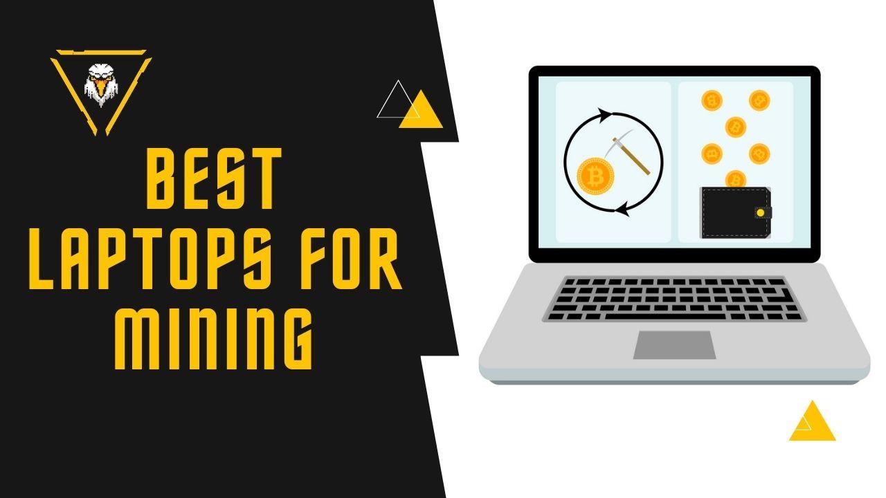 Best Laptops For Mining