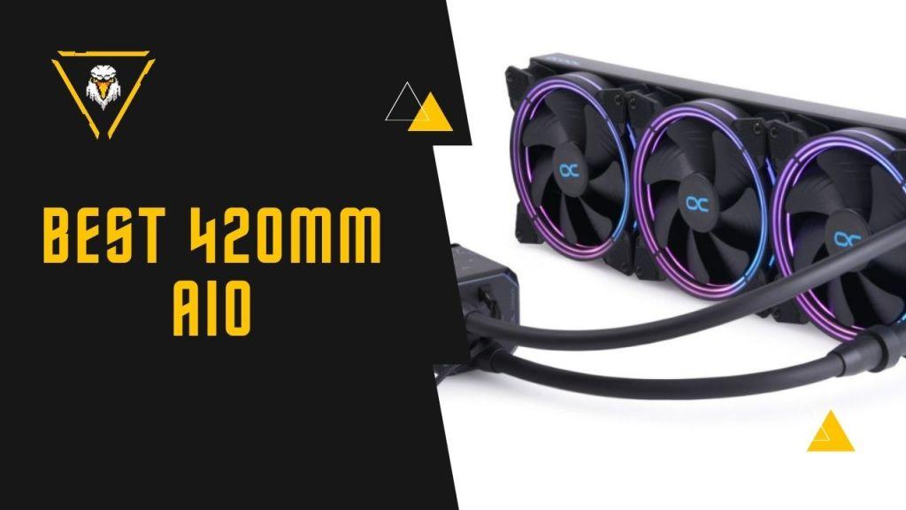 Best 420mm AIO CPU Cooler