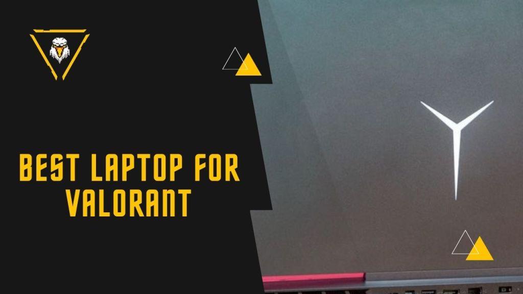 Best Laptops For Valorant