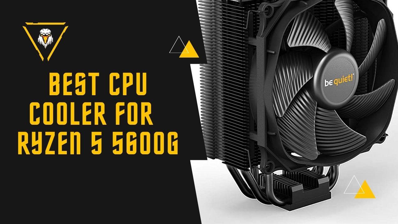 Best CPU Cooler for AMD Ryzen 5 5600G