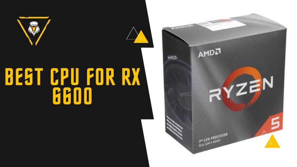 Best CPU For RX 6600