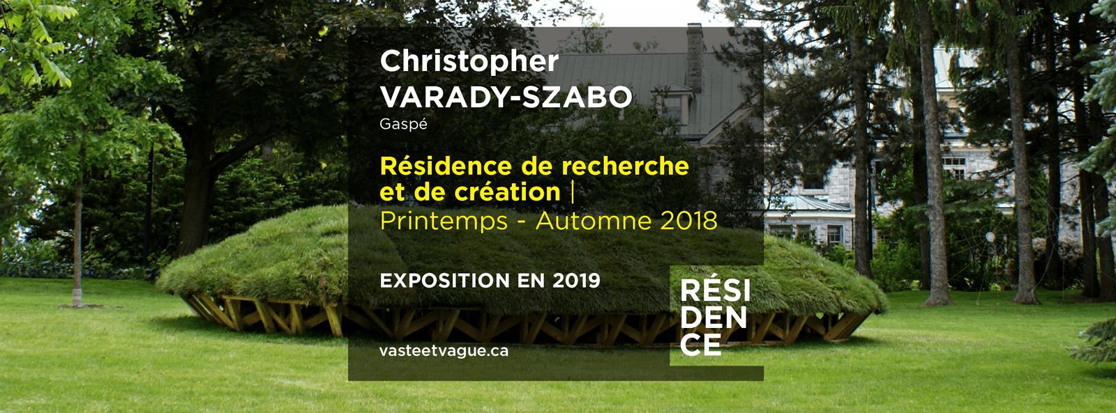 Christopher VARADY-SZABO, Gaspé | Centre d'artistes Vaste et Vague
