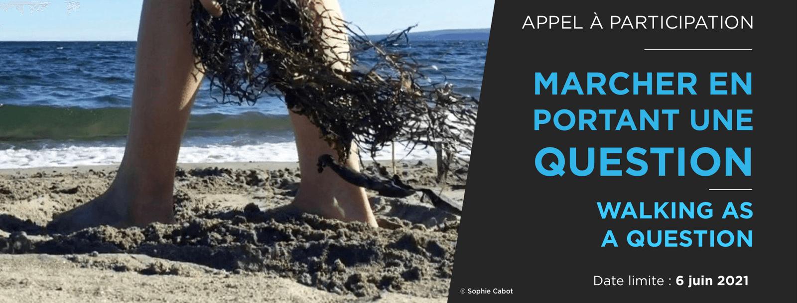 APPEL | MARCHER EN PORTANT UNE QUESTION