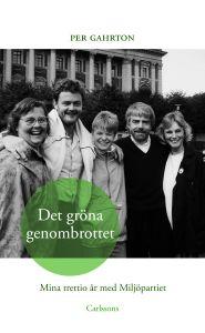 Per Gahrtons nya bok: Det gröna genombrottet