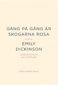 Gång på gång är skogarna rosa - dikter av Emily Dickinson översatta av Ann Jäderlund