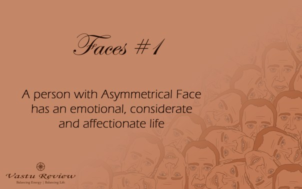 Faces #1 Asymmetrical Face Vastu Review