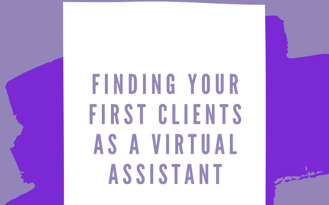 Finding Your First Clients as a Virtual Assistant