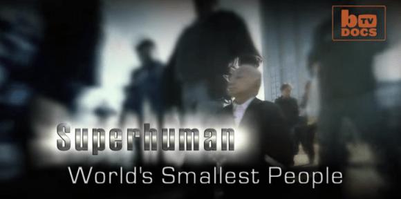 Superhuman: World's Smallest People
