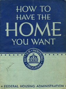 The FHA was created June 27, 1934 with the adoption of the National Housing Act. This 1935 booklet was one of its earliest publications. It explains new IRS, mortgage, and lending policies to prospective home buyers. Perhaps the greatest downside of these federal policies was the entrenchment of racial segregation on a national scale.