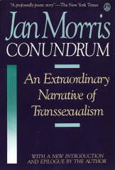 Morris, Jan, Conundrum: An Extraordinary Narrative of Transsexualism, HQ77.8 .M67 A3 1989 c.2, Special Collections Research Center, George Mason University.