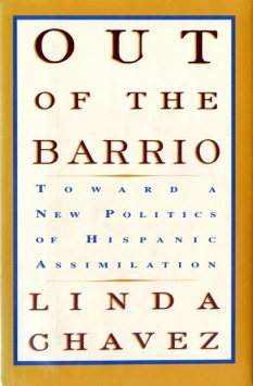 Chavez, Linda, Out of the Barrio: Toward a New Politics of Hispanic Assimilation , Booknotes 1992-03-22, Special Collections Research Center, George Mason University.