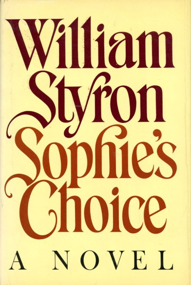 Styron, William, Sophie's Choice , PS3569 .T9 S67 1979, Special Collections Research Center, George Mason University.