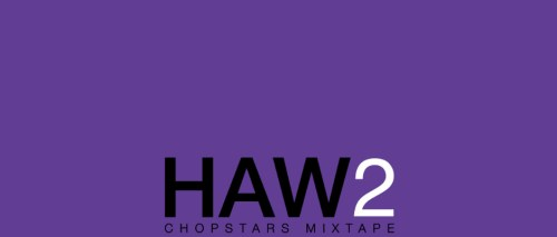 haw 2 chopstars mixtape
