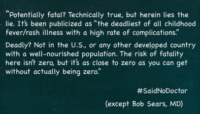 Dr. Bob Sears reassures parents that measles isn't deadly in developed countries, neglecting to mention that 123 people, mostly children died during the measles epidemics in the United States from 1989 to 1991.