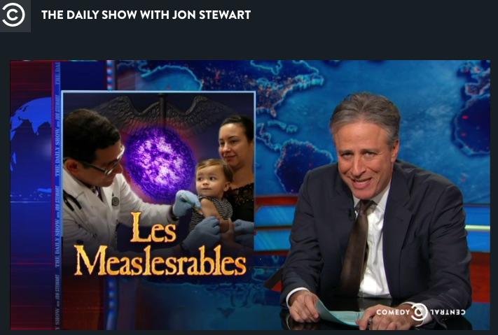 Where are you Jon Stewart? Measles is still around...
