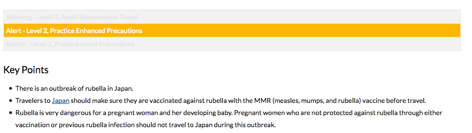 There is a level 2 travel alert for Japan because of outbreaks of rubella.
