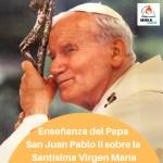 v2Enseñanza del Papa San Juan Pablo II sobre la Santísima Virgen María
