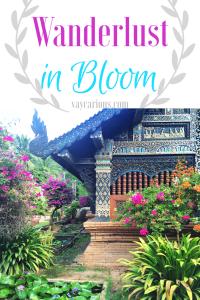 Wanderlust in Bloom https://vaycarious.com/2017/02/01/flowers/