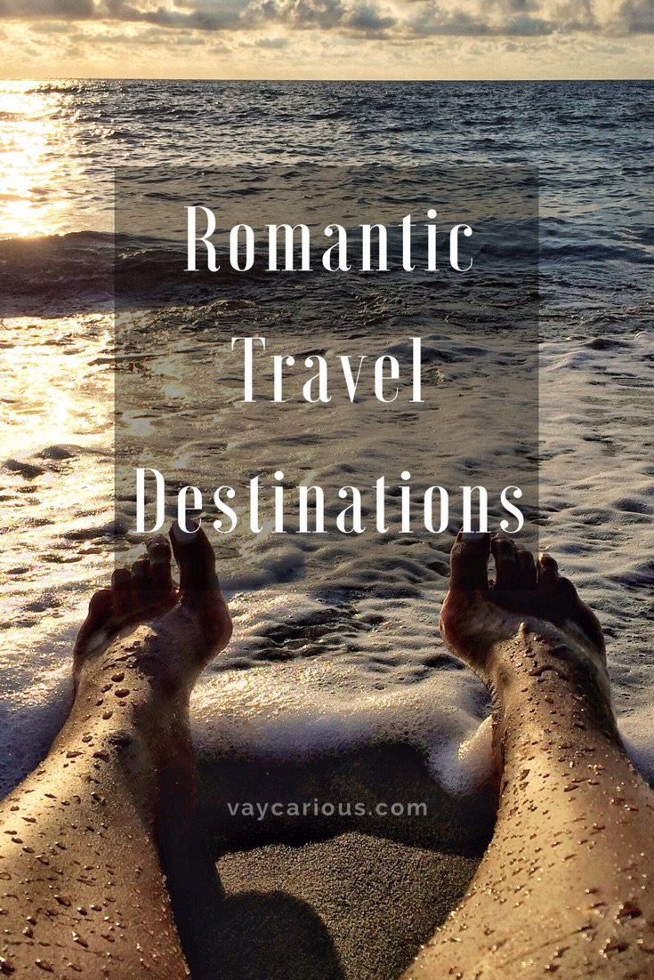 Romantic Travel Destinations vaycarious.com