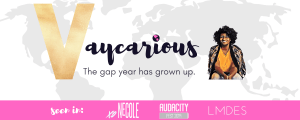 Vaycarious - The gap year has grown up. As seen on xoNecole, Audacity Fest 2019 and Las Morenas de Espana