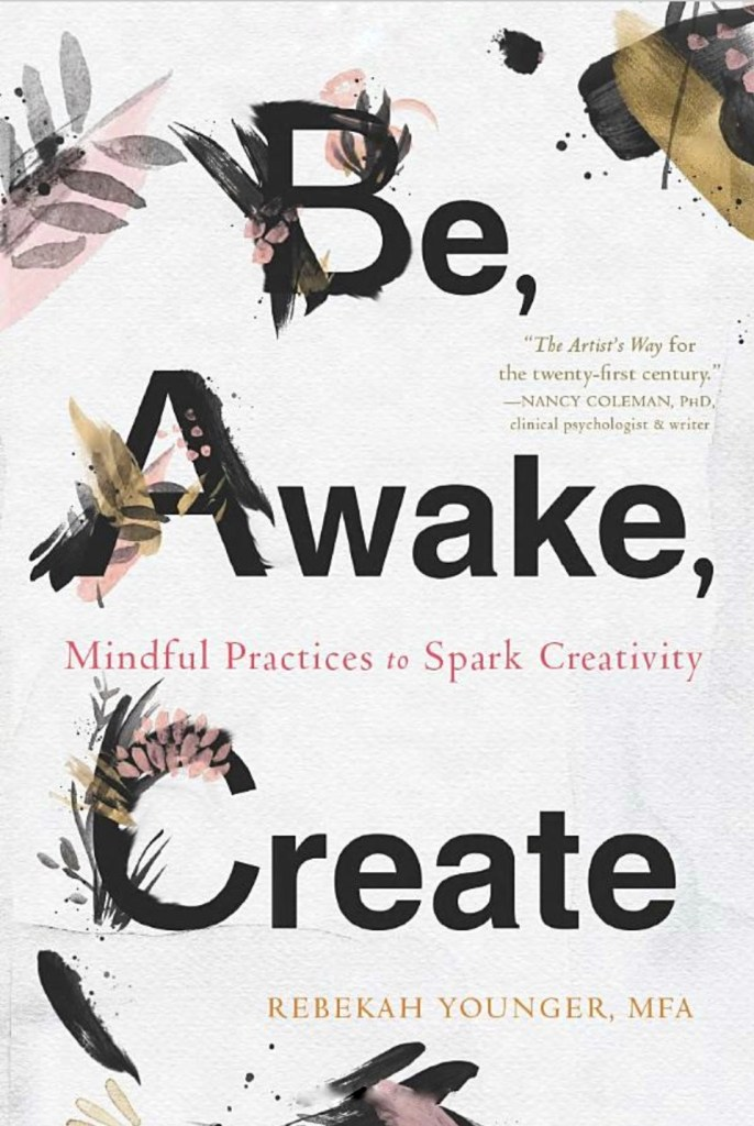 book cover for Be, Awake, Create by Rebekah Younge