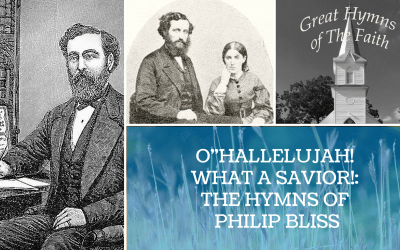 "O""HALLELUJAH! WHAT A SAVIOR!: THE HYMNS OF PHILIP BLISS"""