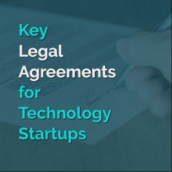 Startup Check List - Key Legal Agreements for Technology Startups