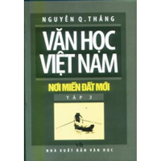 Văn Học Việt Nam Nơi Miền Đất Mới - Tập 2