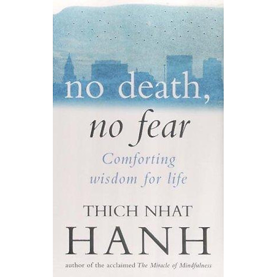 No Death, No Fear: Comforting Wisdom For Life (Paperback)