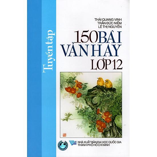 Tuyển Tập 150 Bài Văn Hay Lớp 12