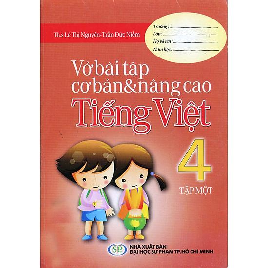 Vở Bài Tập Cơ Bản Và Nâng Cao Tiếng Việt Lớp 4 (Tập 1)