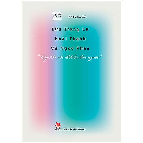 Nhà Văn Của Em - Lưu Trọng Lư - Hoài Thanh - Vũ Ngọc Phan -