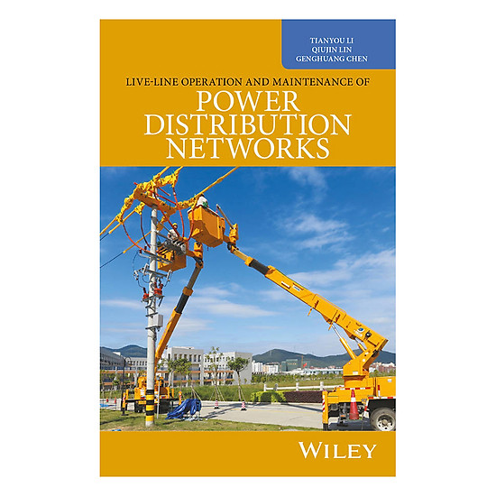 Live-Line Working In The Operation And Maintenance Of Power Distribution Networks