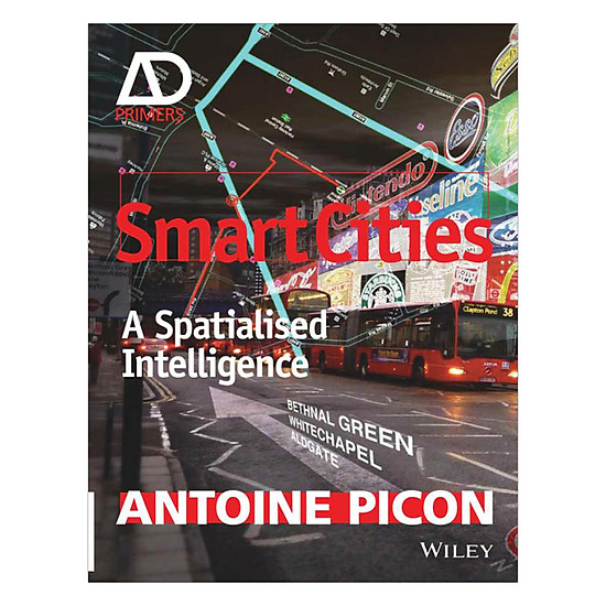 Smart Cities - A Spatialised Intelligence
