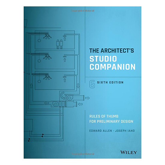 The Architect's Studio Companion: Rules Of Thumb For Preliminary Design, Sixth Edition