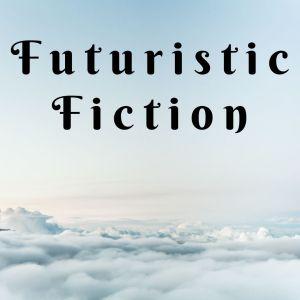 Futuristic Fiction